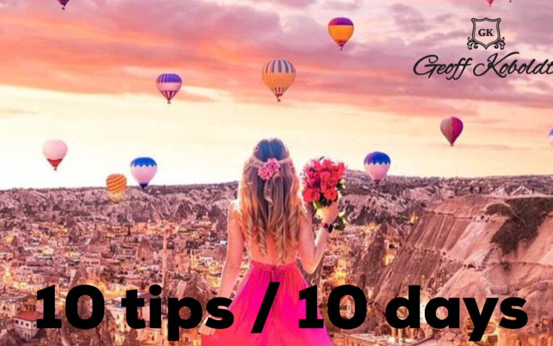10 tips, 10 days – actionable tips to change your life.